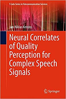 Descargar El Autor Mejortorrent Neural Correlates Of Quality Perception For Complex Speech Signals Gratis PDF