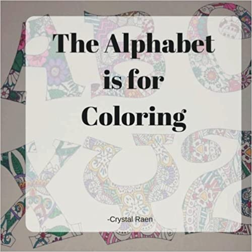 https://www.amazon.com/Alphabet-Coloring-Crystal-Raen/dp/1973772167