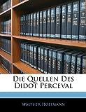 Die Quellen Des Didot Perceval, Walther Hoffmann, 1141627191