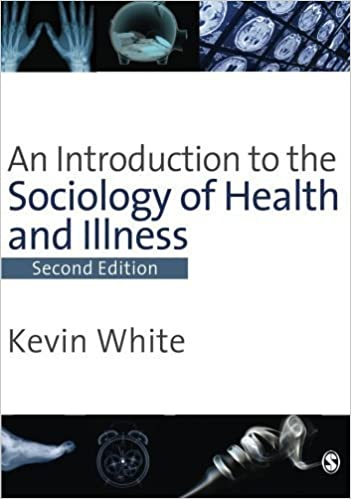 An Introduction to the Sociology of Health & Illness 2nd edition by White, Kevin (2009)
