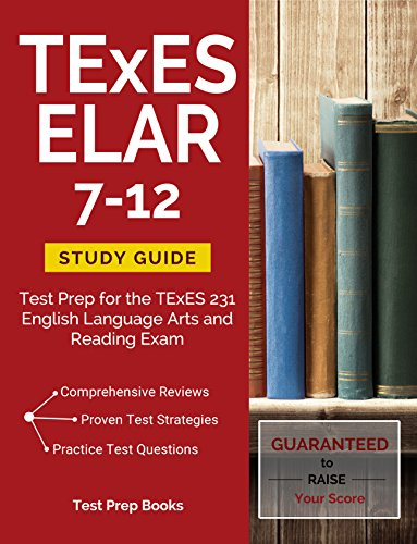 Download for free TExES ELAR 7-12 Study Guide: Test Prep for the TExES 231 English Language Arts and Reading Exam