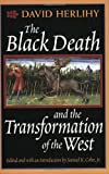 The Black Death and the Transformation of the West, David Herlihy and Samuel K. Cohn, 0674076133