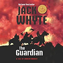 The Guardian: A Tale of Andrew Murray - The Guardians, Book 3 Audiobook by Jack Whyte Narrated by David Monteath