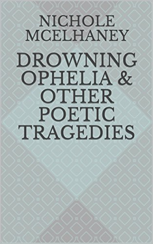 Drowning Ophelia & Other Poetic Tragedies