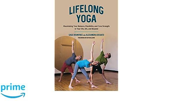 Lifelong Yoga: Maximizing Your Balance, Flexibility, and ...