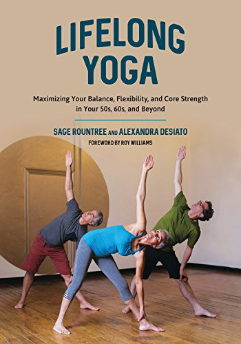 Aged Sage - Lifelong Yoga: Maximizing Your Balance, Flexibility, and Core Strength in Your 50s, 60s, and Beyond