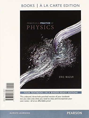 Principles and Practice of Physics, Books a la Carte Plus Mastering Physics with eText -- Access Card Package