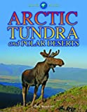 Arctic Tundra and Polar Deserts, Chris Woodford, 1432941720