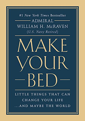 Make Your Bed: Little Things That Can Change Your Life...And Maybe the World PDF