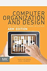 Computer Organization and Design ARM Edition: The Hardware Software Interface (ISSN) Kindle Edition