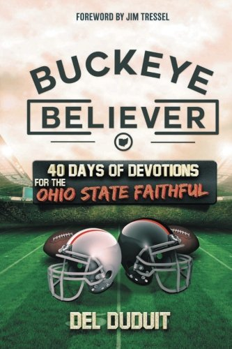 Buckeye Believer: 40 Days of Devotions for the Ohio State Faithful