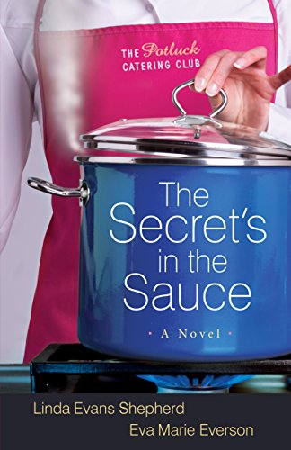 (The Secret's in the Sauce (The Potluck Catering Club Book #1): A Novel)