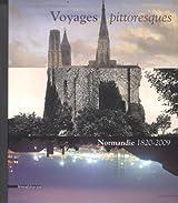 Voyages pittoresques : Normandie 1820-2009