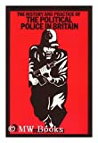 The History and Practice of the Political Police in Britain, Tony Bunyan, 0704331284