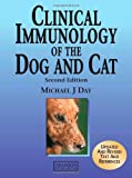 Clinical Immunology of the Dog and Cat, Second Edition, Michael J Day, 1840761717