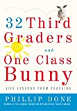 32 Third Graders and One Class Bunny: Life Lessons from Teaching