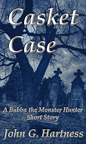 Casket Case - A Bubba the Monster Hunter Short Story