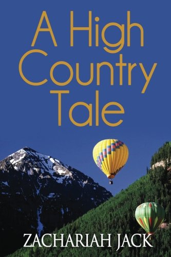 A High Country Tale: The Tride&True and Stickshift Sagas by Zachariah Jack