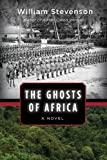 img - for The Ghosts of Africa: A Novel book / textbook / text book