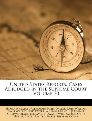 Download United States Reports: Cases Adjudged in the Supreme Court, Volume 70 PDF