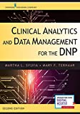 Clinical Analytics and Data Management for the DNP, Second Edition - Completely Updated, Includes 11 New Chapters