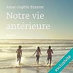 Notre vie antérieure | Anne-Sophie Brasme