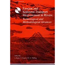 Erosion and Sediment Transport Measurement: Technological and Methodological Advances (IAHS Proceedings & Reports)