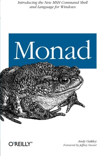 Monad (AKA PowerShell): Introducing the MSH Command Shell and Language by Brand: O'Reilly Media
