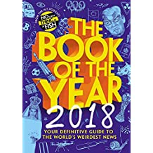 The Book of the Year 2018: Your Definitive Guide to the World's Weirdest News