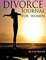 Divorce Journal for Women: A journal and handbook for starting over