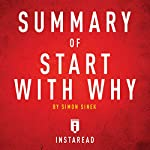 Summary of Start with Why by Simon Sinek: Includes Analysis | Instaread Summaries