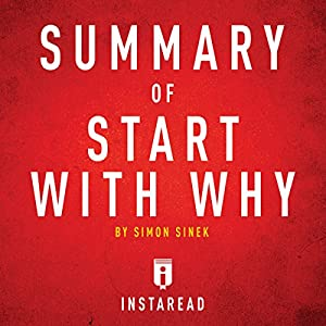 Summary of Start with Why by Simon Sinek Audiobook