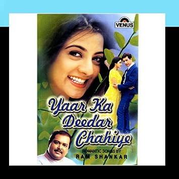 Yaar ka deedar chahiye | ram shankar – download and listen to the.