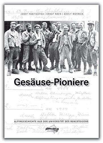 Gesäuse-Pioniere: Alpingeschichte aus der Universität des Bergsteigens