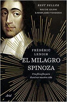 El Milagro Spinoza: Una Filosofía Para Iluminar Nuestra Vida por Frédéric Lenoir epub