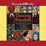 Chasing Freedom: The Life Journeys of Harriet Tubman and Susan B. Anthony, Inspired by Historical Facts | Nikki Grimes