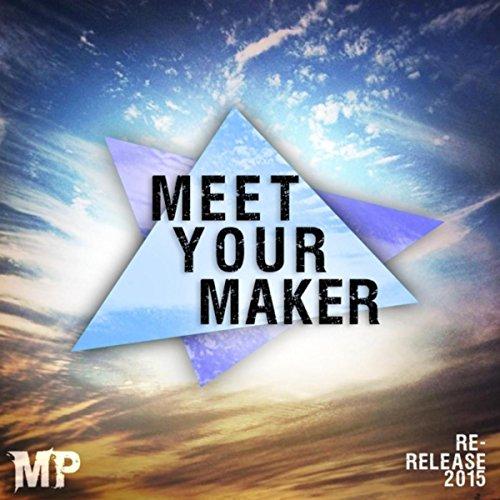 Meet Your Maker (Re-Release)