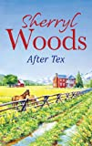 Front cover for the book After Tex by Sherryl Woods