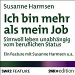 Ich bin mehr als mein Job: Sinnvoll leben unabhängig vom beruflichen Status | Susanne Harmsen
