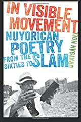 In Visible Movement: Nuyorican Poetry from the Sixties to Slam (Contemporary North American Poetry) Paperback