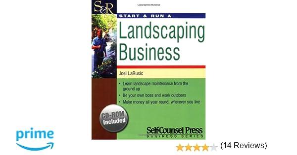 Start & Run a Landscaping Business (Start & Run Business Series ...