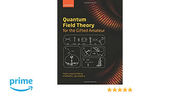 Quantum Field Theory for the Gifted Amateur: Amazon.es: Tom Lancaster, Stephen J. Blundell: Libros en idiomas extranjeros