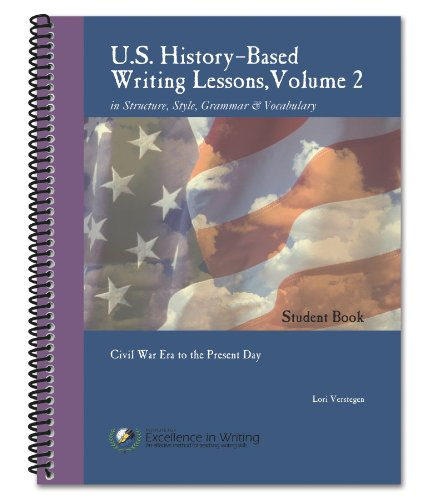 U. S. History-based Writing Lessons : Volume 2: Civil War Era to the Present Day (Us History Based Writing Lessons Volume 2)