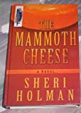 The Mammoth Cheese, Sheri Holman, 0786260661