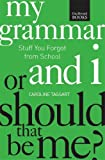 img - for My Grammar and I Or Should That Be Me?: How to Speak and Write It Right by Caroline Taggart (2014-09-30) book / textbook / text book