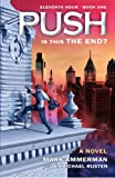 img - for Push: Is This The End? (Eleventh Hour) (Volume 1) book / textbook / text book
