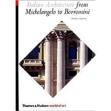 World of Art Series Italian Architecture: From Michelangelo To Borromini