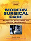 Modern Surgical Care: Physiologic Foundations and Clinical Applications, Miller Thomas a Staff, 0824728696