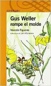 Gus Weller rompe el molde: Marcelo Figueras: 9788420470481