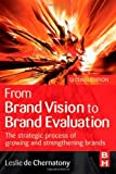 img - for From Brand Vision to Brand Evaluation, Second Edition: The strategic process of growing and strengthening brands by Leslie de Chernatony (2006-04-17) book / textbook / text book